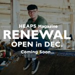 HEAPS Magazine RENEWAL / OPEN in DEC.