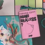 【今週のZINE】「ノーブラどう思う?」垂れちゃう、って誤解です。女子大生、ノーブラをまるっと解説。フェミニズムジン『Going Braless?』